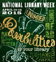 National Library Week - April 12-18, 2015