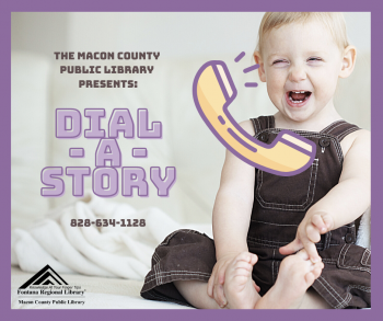 Dial-a-story program presented by Macon County Public Library at 828-634-1128